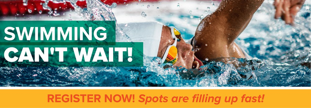 Swimming Can't Wait! Register Now! Spots are filling up fast.